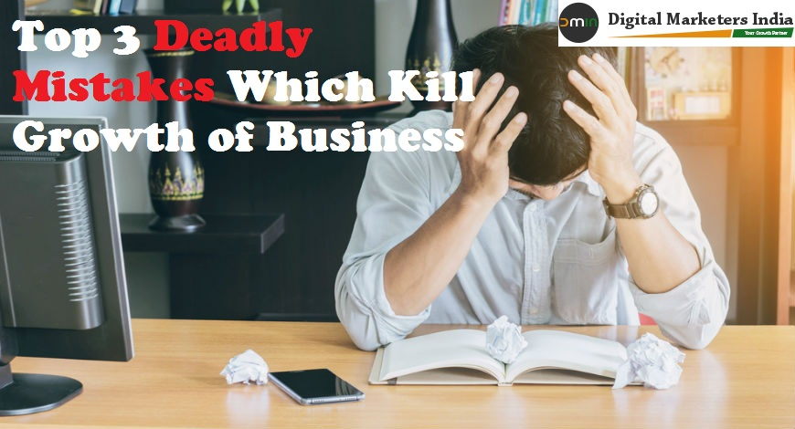 Top 3 Deadly Business Mistakes & How To Resolve It