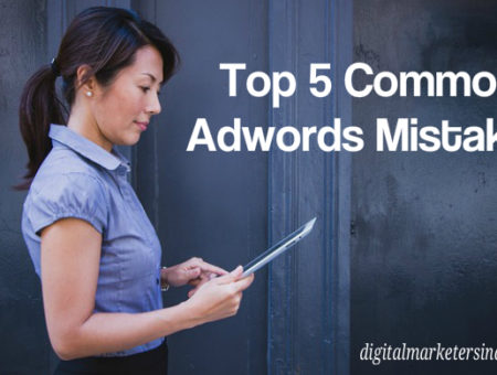 Top 5 Common Adwords Mistakes Results in Declining ROI