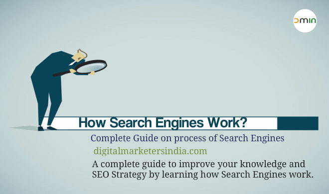 Guide on How Search Engines Work for SEO professionals - Digital Marketers India