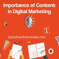 Importance of content in digital marketing - Digital Marketers India